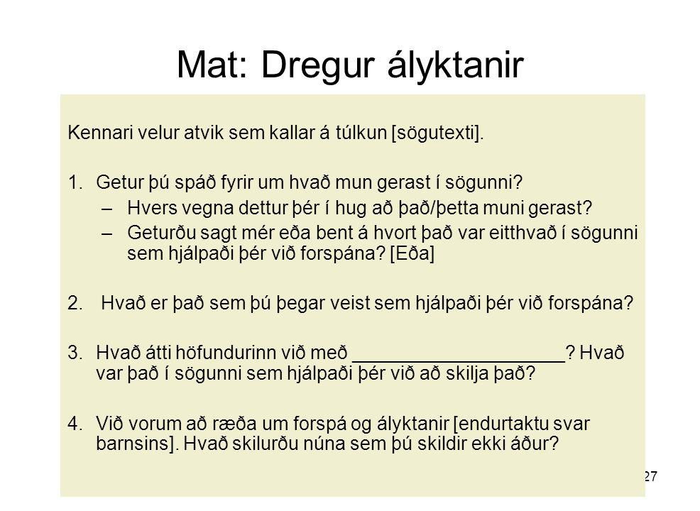 Mat: Dregur ályktanir Kennari velur atvik sem kallar á túlkun [sögutexti]. Getur þú spáð fyrir um hvað mun gerast í sögunni